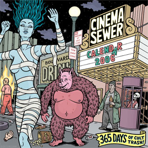 Cinema Sewer Calendar 2006 by Danny Hellman
